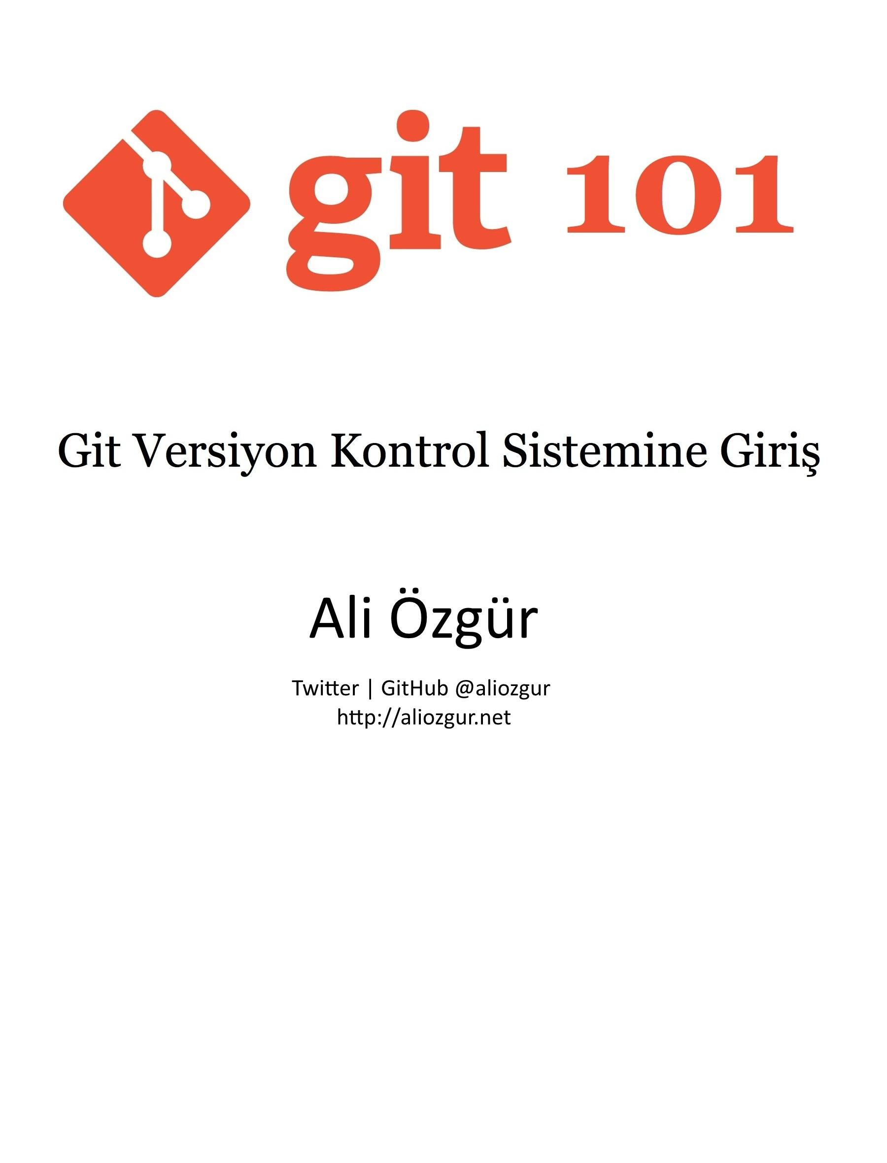 Ali Özgür - Git 101 - Git Versiyon Kontrol Sistemine Giriş
